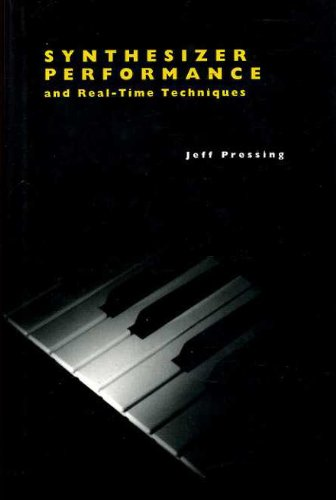Synthesizer Performance and Real-time Techniques By Jeff Pressing
