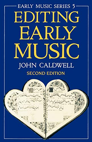 Editing Early Music By John Caldwell (Reader in Music, Reader in Music, University of Oxford)