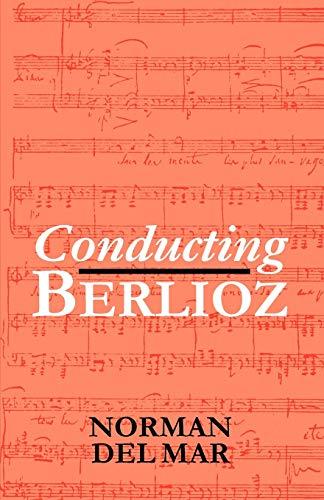 Conducting Berlioz By Norman Del Mar