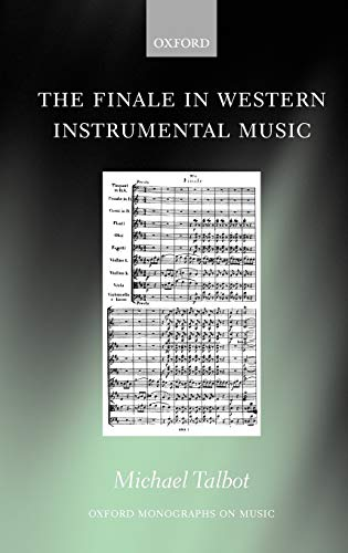 The Finale in Western Instrumental Music By Michael Talbot (Professor of Music, University of Liverpool)