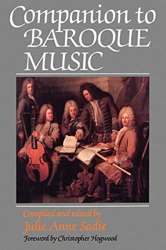 Companion to Baroque Music By Edited by Julie Anne Sadie