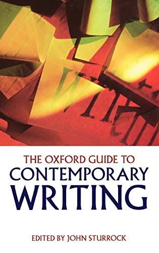 The Oxford Guide to Contemporary Writing By Edited by John Sturrock