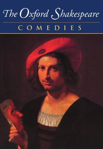 The Oxford Shakespeare: Volume II: Comedies By William Shakespeare