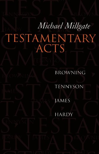 Testamentary Acts By Michael Millgate (University Professor of English, University Professor of English, University of Toronto)