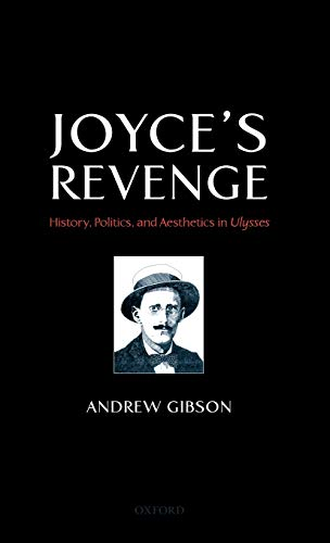 Joyce's Revenge By Andrew Gibson (Professor of Modern Literature and Theory, Royal Holloway University of London)