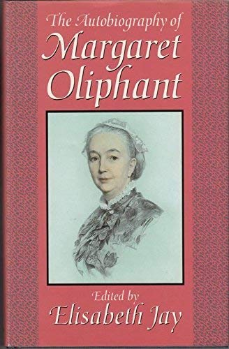 The Autobiography By Mrs. Oliphant