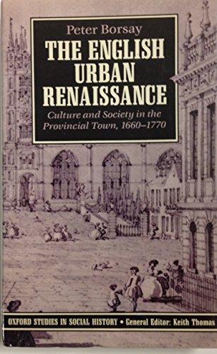 The English Urban Renaissance By Peter Borsay