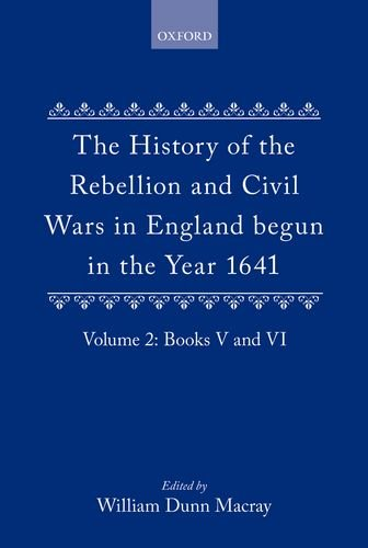 The History of the Rebellion and Civil Wars in England begun in the Year 1641: Volume II: Vol 2 By Edward Hyde,Earl of Clarendon