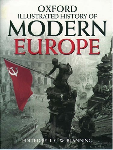 The Oxford Illustrated History of Modern Europe By Edited by T. C. W. Blanning