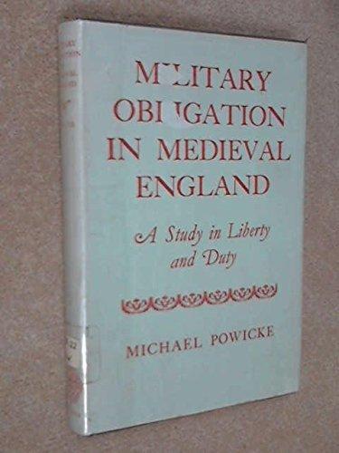 Military Obligation in Mediaeval England By Michael Rhys Powicke
