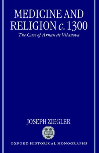 Medicine and Religion c.1300 By Joseph Ziegler (Lecturer, Department of General History, Lecturer, Department of General History, Haifa University)