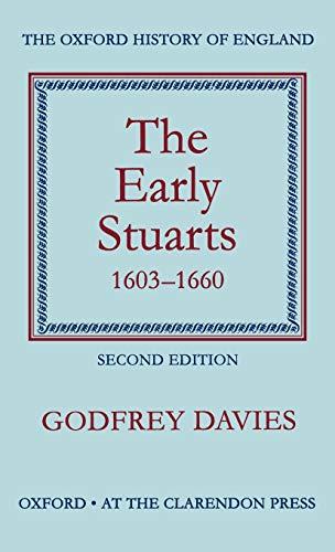 The Early Stuarts 1603-1660 By Godfrey Davies
