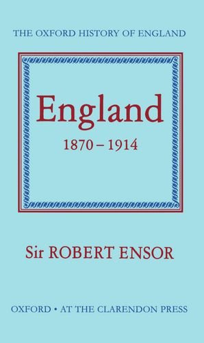 England 1870-1914 By R.C.K. Ensor
