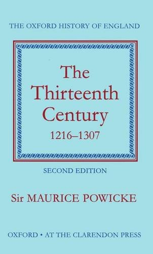 The Thirteenth Century, 1216-1307 by Sir Maurice Powicke