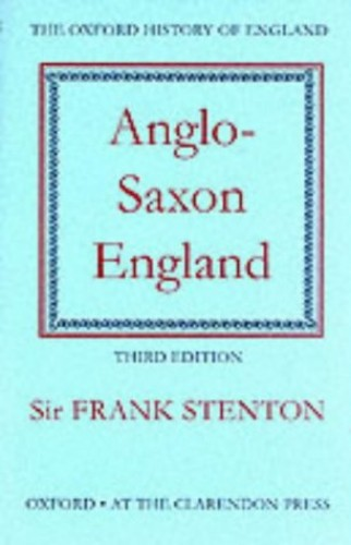 Anglo-Saxon England By Sir Frank M. Stenton