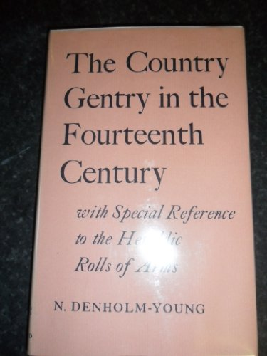 Country Gentry in the Fourteenth Century By Noel Denholm-Young