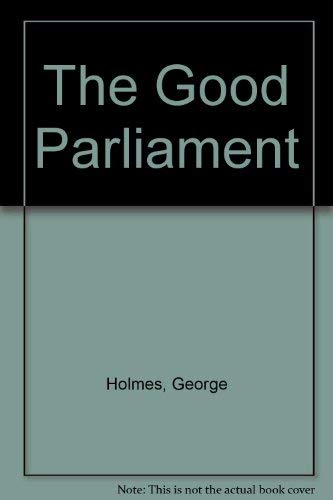 The Good Parliament By George Holmes