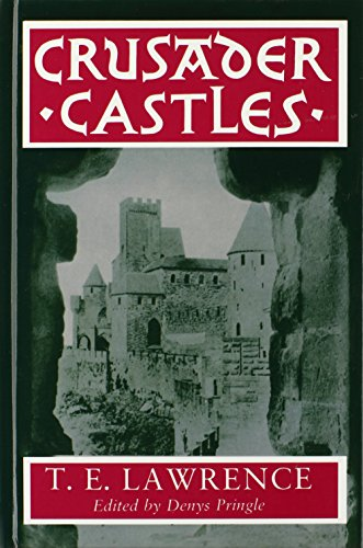 Crusader Castles By T. E. Lawrence