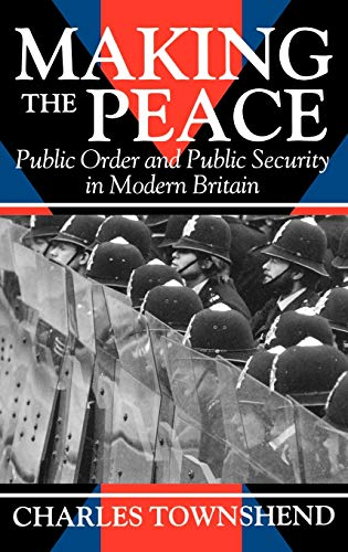 Making the Peace By Charles Townshend (Professor of Modern History, Professor of Modern History, University of Keele)