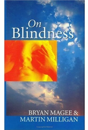 On Blindness By Bryan Magee