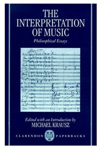 The Interpretation of Music By Michael Krausz