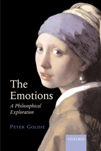 The Emotions: A Philosophical Exploration by Peter Goldie