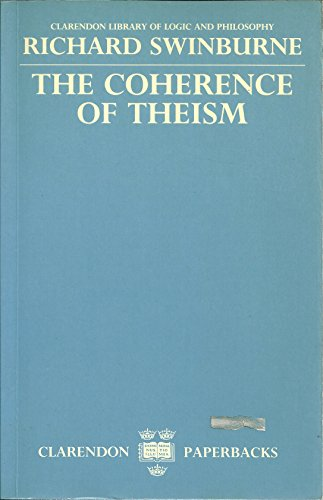 The Coherence of Theism By Richard Swinburne