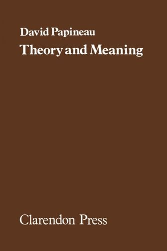 Theory and Meaning By David Papineau