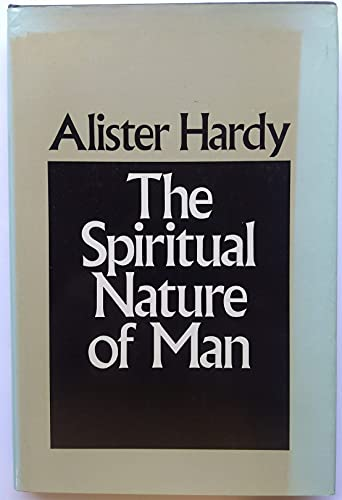 Spiritual Nature of Man By Sir Alister Hardy