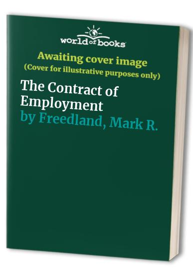The Contract of Employment By Mark R. Freedland