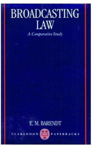 Broadcasting Law By E. M. Barendt