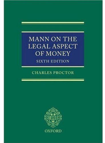 Mann on the Legal Aspect of Money By Charles Proctor