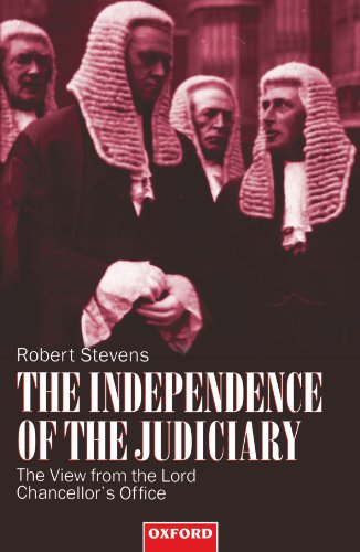 The Independence of the Judiciary By Robert Stevens