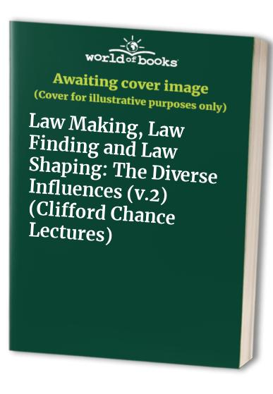 Clifford Chance Lectures By Edited by Sir Basil S. Markesinis, QC, FBA