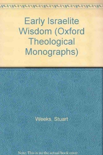 Early Israelite Wisdom By Stuart Weeks