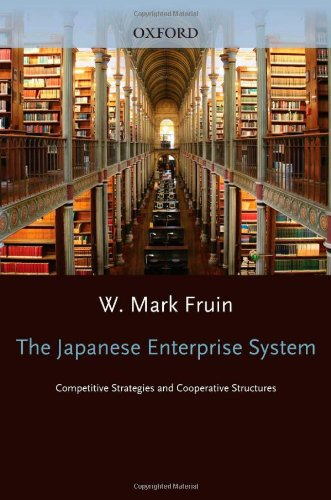The Japanese Enterprise System By W.Mark Fruin
