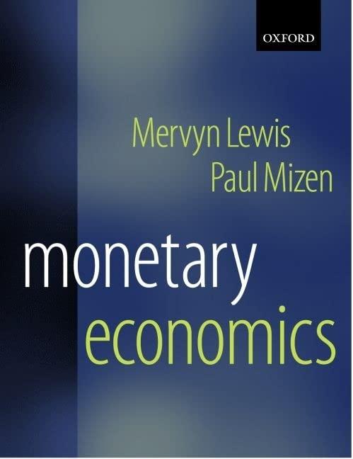 Monetary Economics By Mervyn K. Lewis (National Australia Bank Professor, National Australia Bank Professor, University of South Australia)