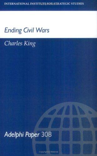Ending Civil Wars By Charles King
