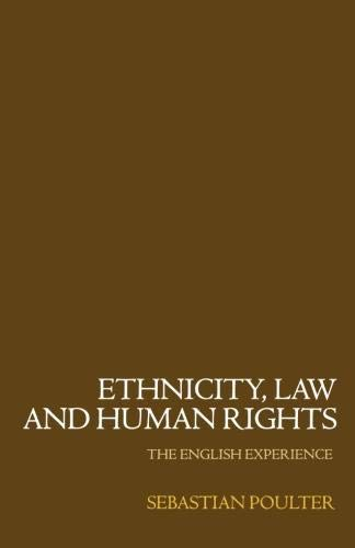 Ethnicity Law Human Rights P: The English Experience By Sebastian Poulter (late Reader in Law)