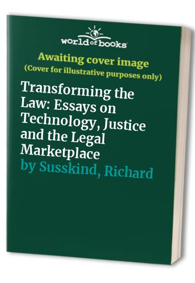 Transforming the Law By Richard E. Susskind, OBE