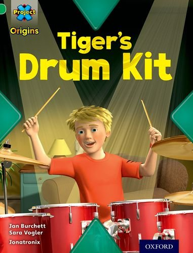 Project X Origins: Green Book Band, Oxford Level 5: Making Noise: Tiger's Drum Kit By Jan Burchett