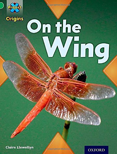 Project X Origins: Green Book Band, Oxford Level 5: Flight: On the Wing By Claire Llewellyn