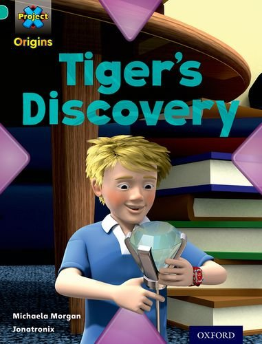 Project X Origins: Turquoise Book Band, Oxford Level 7: Discovery: Tiger's Discovery By Michaela Morgan