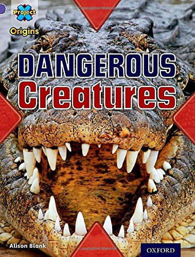Project X Origins: Purple Book Band, Oxford Level 8: Habitat: Dangerous Creatures By Alison Blank