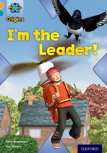 Project X Origins: Gold Book Band, Oxford Level 9: Head to Head: I'm the Leader! By Tony Bradman