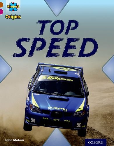 Project X Origins: Brown Book Band, Oxford Level 10: Fast and Furious: Top Speed By John Malam