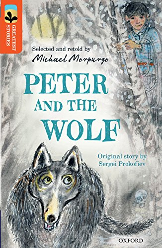 Oxford Reading Tree TreeTops Greatest Stories: Oxford Level 13: Peter and the Wolf By Michael Morpurgo