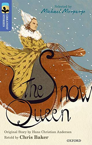 Oxford Reading Tree TreeTops Greatest Stories: Oxford Level 17: The Snow Queen By Chris Baker