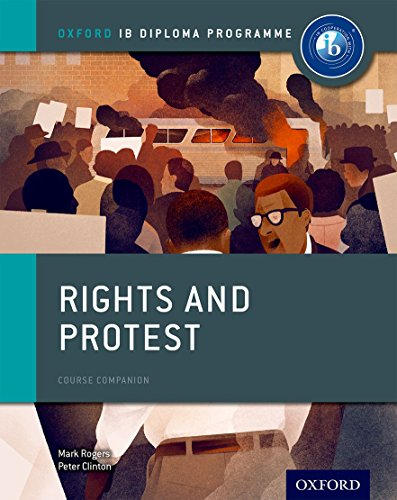 Oxford IB Diploma Programme: Rights and Protest Course Companion By Peter Clinton