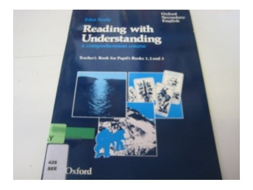 Reading with Understanding By John Seely